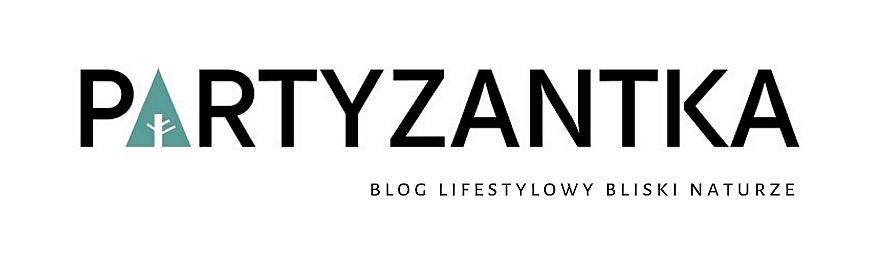 Partyzantka – blog lifestylowy bliski naturze
